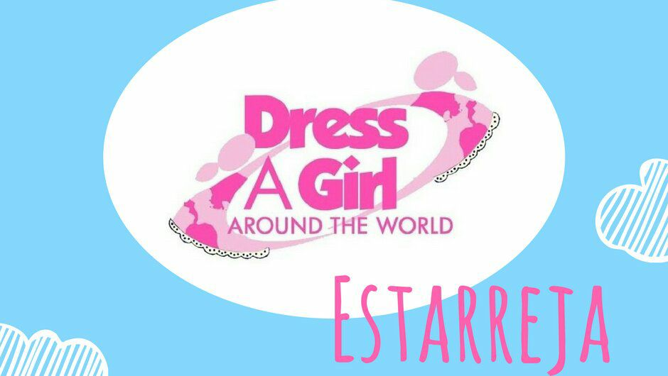 SEMANA ECO VIRTUAL – DRESS A GIRL AROUND THE WORLD